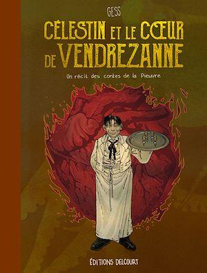 Téléchargez le livre :  Célestin et le Coeur de Vendrezanne