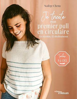 Téléchargez le livre :  Je tricote mon premier pull en circulaire