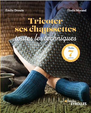 Téléchargez le livre :  Tricoter ses chaussettes : toutes les techniques
