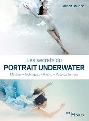 Téléchargez le livre :  Les secrets du portrait underwater