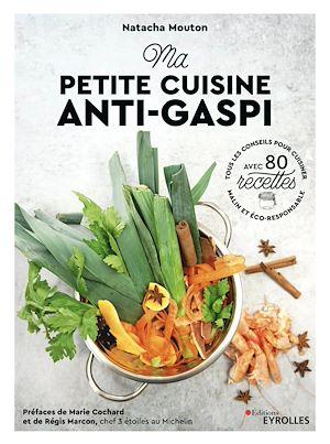 Téléchargez le livre :  Ma petite cuisine anti-gaspi