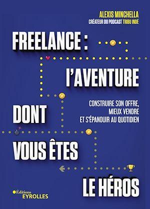 Téléchargez le livre :  Freelance : une aventure dont vous êtes le héros