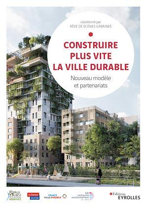 Téléchargez le livre :  Construire plus vite la ville durable