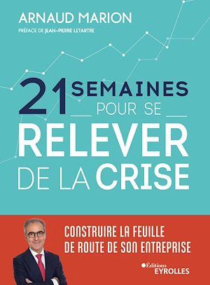 Téléchargez le livre :  21 semaines pour se relever de la crise