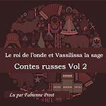 Télécharger le livre :  Le roi de l'onde et Vassilissa la sage (Contes russes - Volume 2)