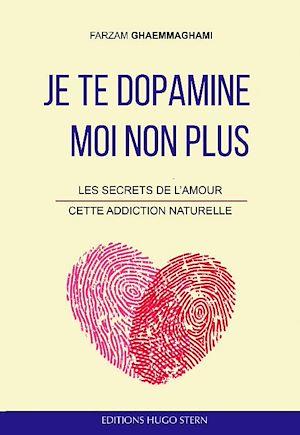 Téléchargez le livre :  Je te dopamine… Moi non plus