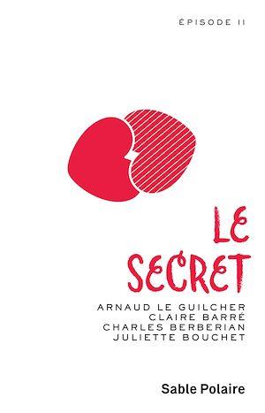 Téléchargez le livre :  Chants d'amour (Épisode 2) - Le secret