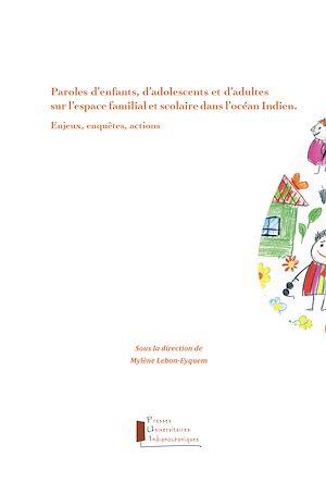 Téléchargez le livre :  Paroles d'enfants, d'adolescents et d'adultes sur l'espace familial et scolaire dans l'océan Indien