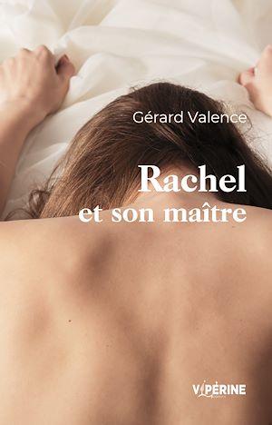 Téléchargez le livre :  Rachel et son maître