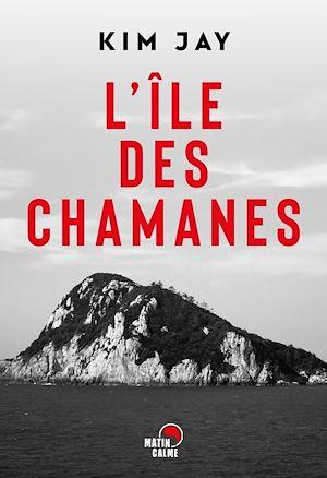 Téléchargez le livre :  L'île des chamanes