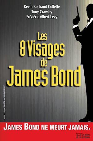 Téléchargez le livre :  Les 8 visages de James Bond