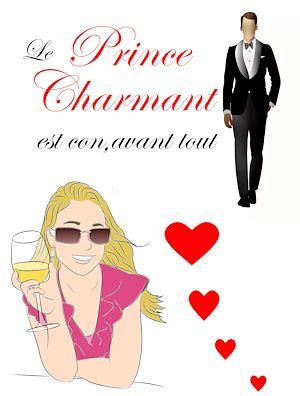 Téléchargez le livre :  Le prince charmant est con, avant tout