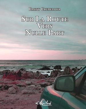 Téléchargez le livre :  Sur la Route Vers Nulle Part