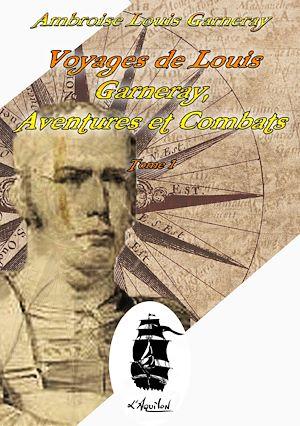 Téléchargez le livre :  Voyages de Louis Garneray. Tome 1 - Aventures et Combats