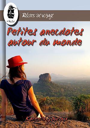 Téléchargez le livre :  Petites Anecdotes Autour du Monde