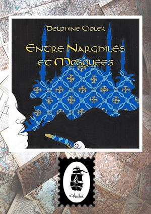Téléchargez le livre :  Entre Narghilés et Mosquées