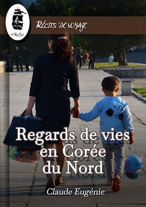 Téléchargez le livre :  Regards de Vies en Corée du Nord