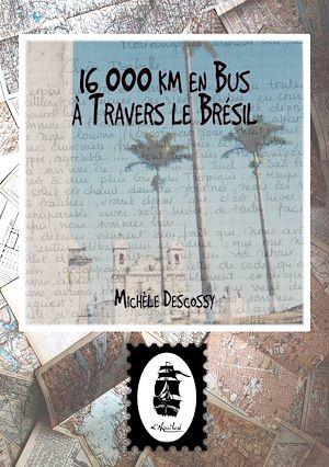 Téléchargez le livre :  16 000 km en Autobus à Travers le Brésil