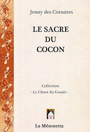 Téléchargez le livre :  Le Sacre du Cocon