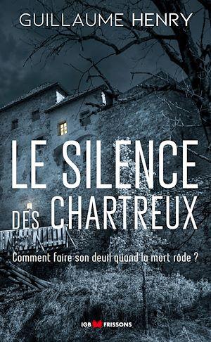 Téléchargez le livre :  Le silence des chartreux
