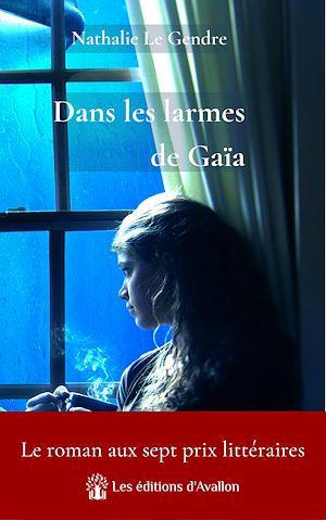 Téléchargez le livre :  Dans les larmes de Gaïa