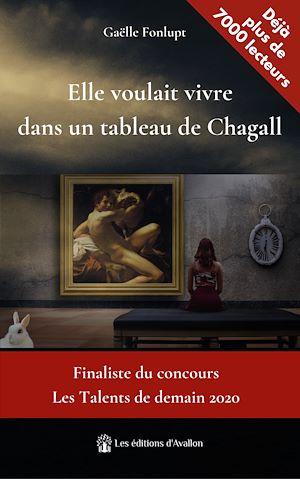 Téléchargez le livre :  Elle voulait vivre dans un tableau de Chagall