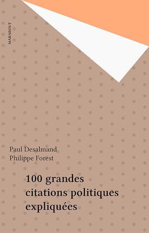 Téléchargez le livre :  100 grandes citations politiques expliquées