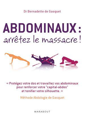 Téléchargez le livre :  Abdominaux : arrêtez le massacre !