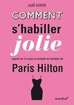 Télécharger le livre :  Comment s'habiller jolie quand on n'a pas le compte en banque de Paris Hilton