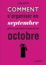 Télécharger le livre :  Comment s'organiser dès septembre pour ne pas frôler le burn out en octobre