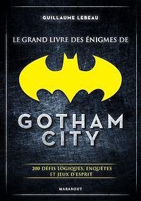 Téléchargez le livre numérique:  Le grand livre des énigmes de Gotham City
