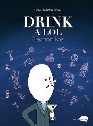 Téléchargez le livre :  Drink a lol - Electron ivre