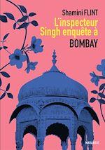 Télécharger le livre :  L'Inspecteur Singh enquête à Bombay