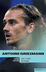 Télécharger le livre :  Griezmann : Les 7 vies de Grizi