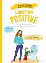 Télécharger le livre :  Guide des parents imparfaits : Education positive