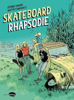 Téléchargez le livre :  Skateboard Rhapsodie