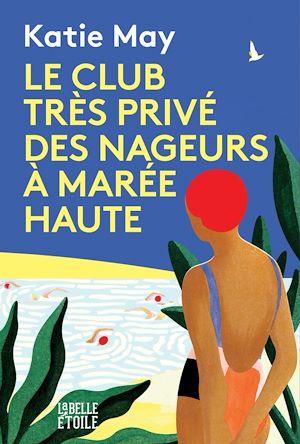 Téléchargez le livre :  Le club très privé des nageurs à marée haute