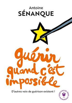 Téléchargez le livre :  Guérir quand c'est impossible