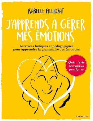 Téléchargez le livre :  J'apprends à gérer mes émotions