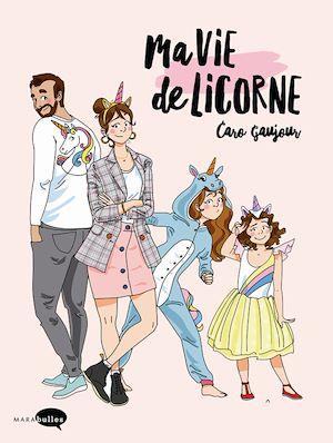 Téléchargez le livre :  Ma vie de licorne