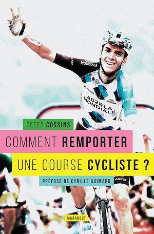 Téléchargez le livre :  Comment remporter une course cycliste ?