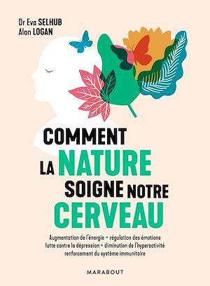 Téléchargez le livre :  Comment la nature soigne notre cerveau