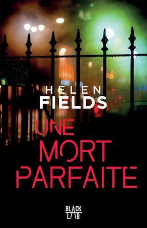 Une mort parfaite | Fields, Helen. Auteur