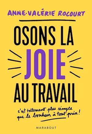 Osons la joie au travail | Rocourt, Anne-Valérie. Auteur