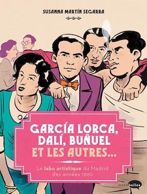 Téléchargez le livre :  Garçía Lorca, Dalí, Buñuel et les autres...