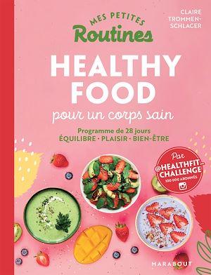 Téléchargez le livre :  Mes petites routines - Healthy food pour un corps sain