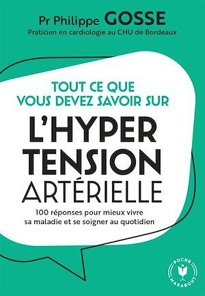 Mon cabinet de consultation : Je vis avec de l'hypertension | Gosse, Dr Philippe. Auteur
