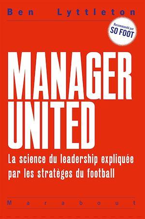 Au top  ! Leçons de leadership par les meilleurs managers du football