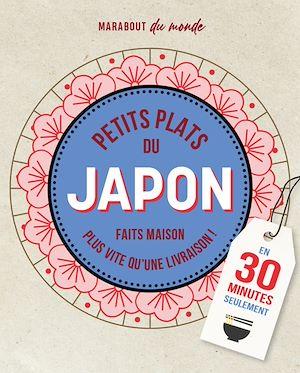 Petits plats Japonais en 30 minutes | Collectif, . Auteur