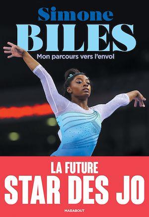 Téléchargez le livre :  Simone Biles - Mon parcours vers l'envol